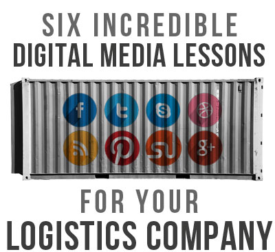 what your logistics company can learn from digital and social media