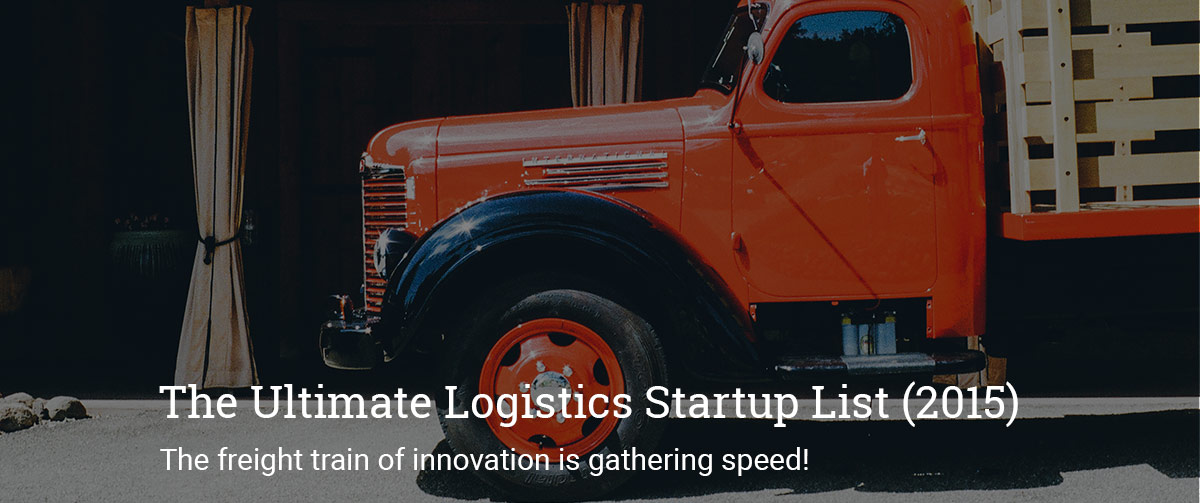 The list of the top logistics startups in 2015
