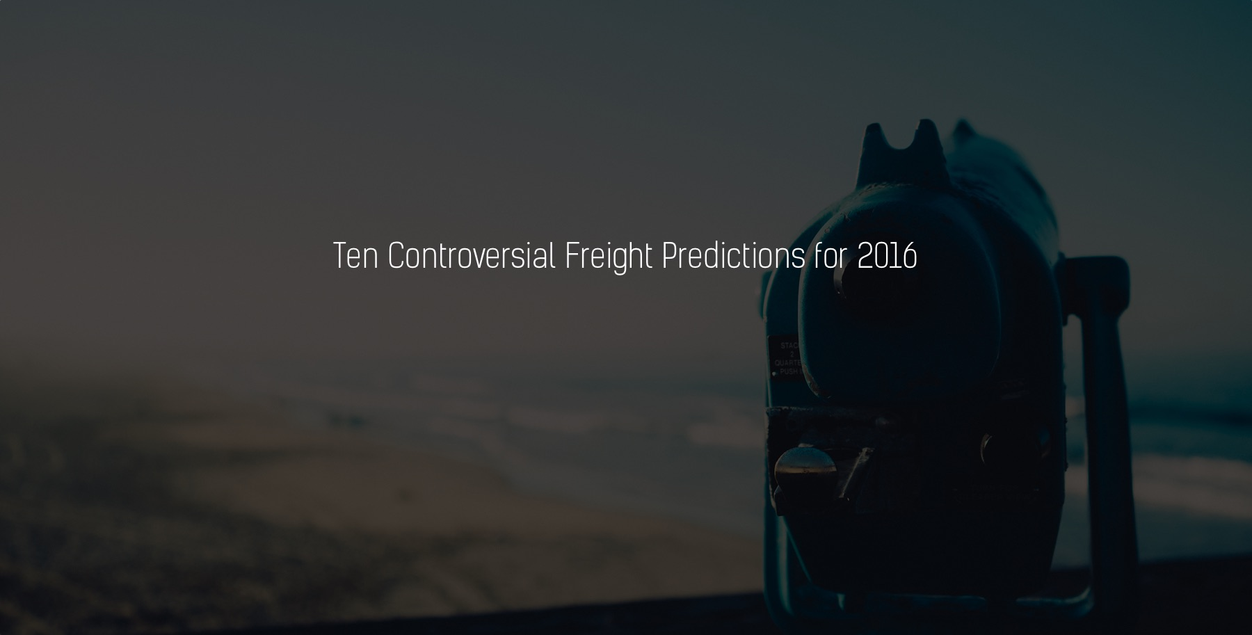 Controversial freight predictions for 2016