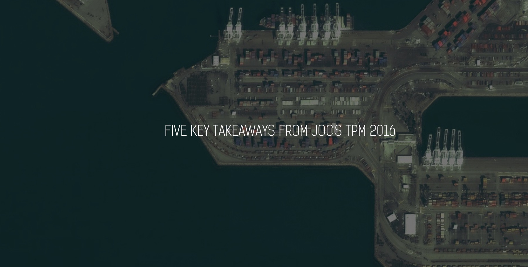 KEY TAKEAWAYS FROM TPM JOC 2016