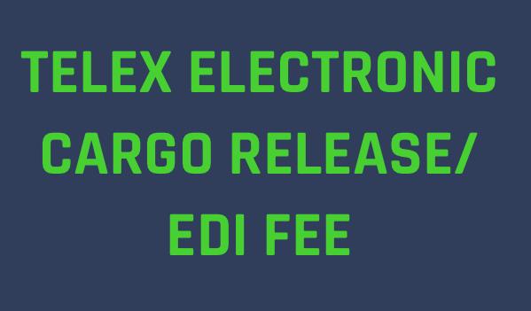 What is the EDI Fee or Telex Release Fee? | Freightos